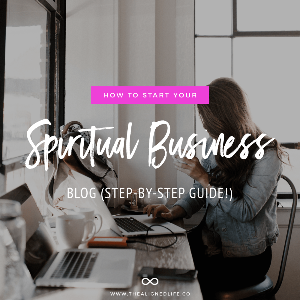 How To Start Your Spiritual Business Blog In 2020 (Step By Step Guide!)