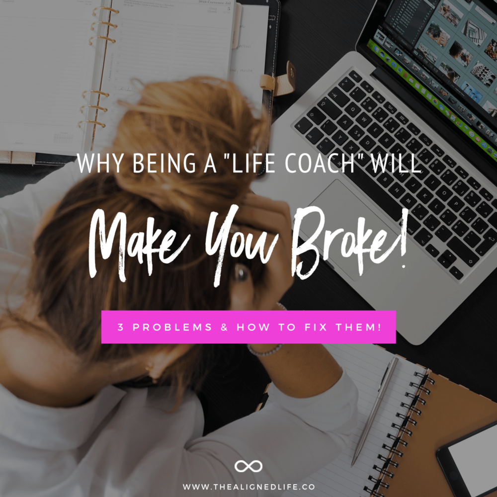 "Why Being A ""Life Coach"" Will Make You Broke: 3 Problems & How To Fix Them!"