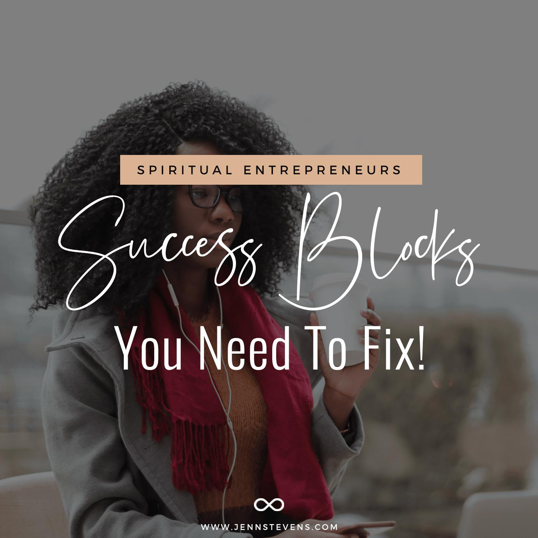 Spiritual Entrepreneurs! 9 Success Blocks You Need To Fix